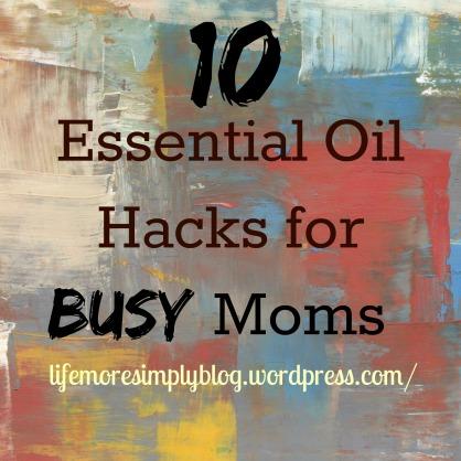 10 essential oil hacks.jpg